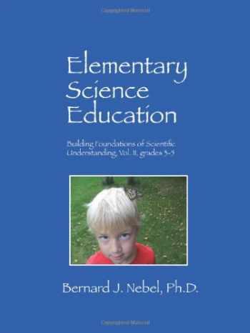 9781432762360-1432762362-Elementary Science Education: Building Foundations of Scientific Understanding, Vol. II, grades 3-5