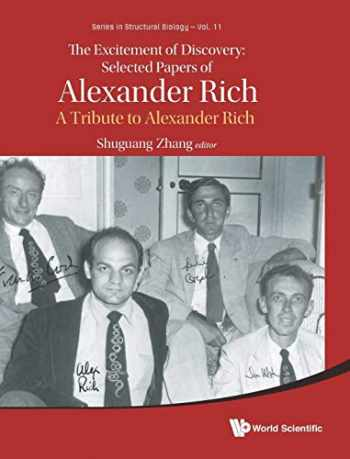 9789813272675-9813272678-The Excitement of Discovery: Selected Papers of Alexander Rich: A Tribute to Alexander Rich (Series in Structural Biology)