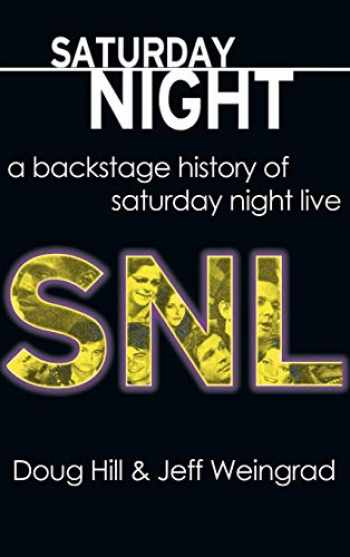 9781611878202-1611878209-Saturday Night: A Backstage History of Saturday Night Live