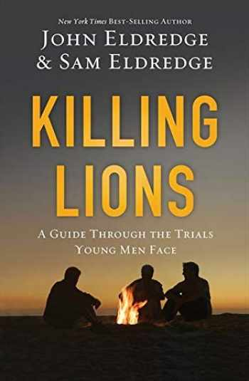 9781400206704-1400206707-Killing Lions: A Guide Through the Trials Young Men Face