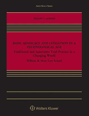 9781454893783-1454893788-Aspen Select Series: Basic Advocacy and Litigation in a Technological Age: Traditional and Innovative Trial Practice in a Changing World
