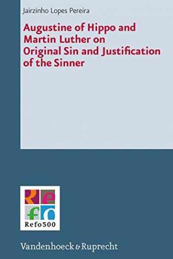 9783525550632-3525550634-Augustine of Hippo and Martin Luther on Original Sin and Justification of the Sinner (Refo500 Academic Studies (R5as))
