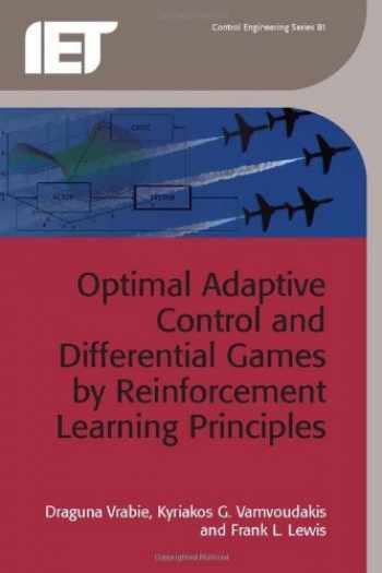 9781849194891-1849194890-Optimal Adaptive Control and Differential Games by Reinforcement Learning Principles (Control, Robotics and Sensors)