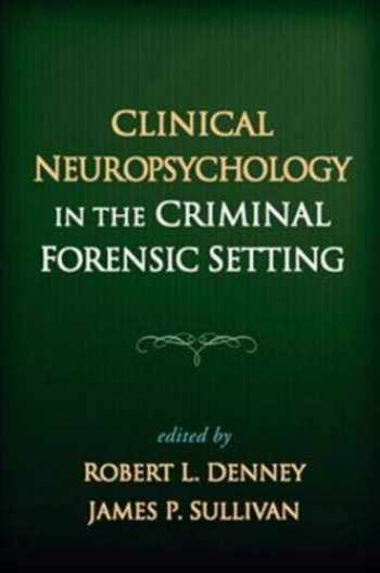 9781593857219-1593857217-Clinical Neuropsychology in the Criminal Forensic Setting