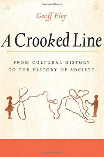 9780472069040-0472069047-A Crooked Line: From Cultural History to the History of Society