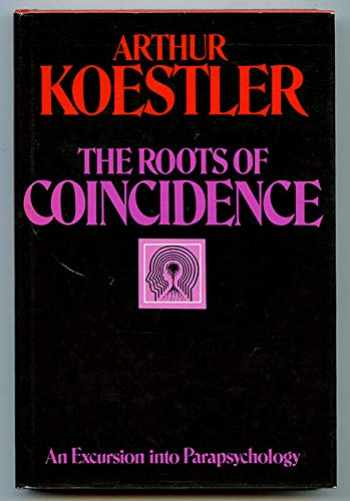 9780394480381-0394480384-The Roots of Coincidence: An Excursion into Parapsychology