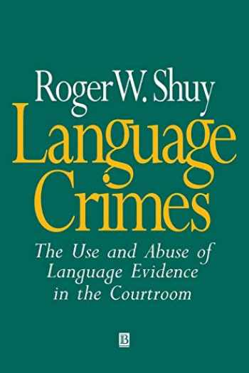 9780631201533-063120153X-Language Crimes: The Use and Abuse of Language Evidence in the Courtroom