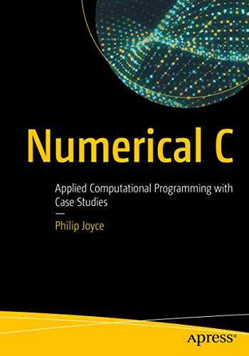 9781484250631-148425063X-Numerical C: Applied Computational Programming with Case Studies