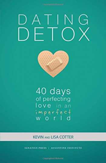 9780997203790-099720379X-Dating Detox: 40 Days of Perfecting Love in an Imperfect World