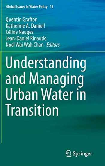 9789401798006-9401798001-Understanding and Managing Urban Water in Transition (Global Issues in Water Policy (15))