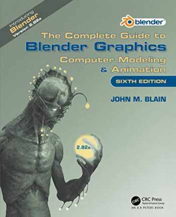 9780367536190-0367536196-The Complete Guide to Blender Graphics: Computer Modeling & Animation