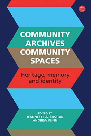 9781783303502-1783303506-Community Archives, Community Spaces: Heritage, Memory and Identity