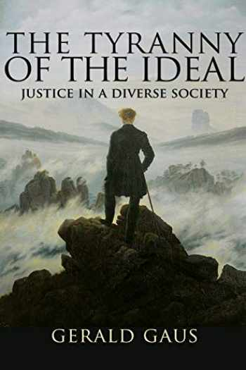9780691183428-0691183422-The Tyranny of the Ideal: Justice in a Diverse Society