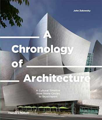 9780500343562-050034356X-A Chronology of Architecture: A Cultural Timeline from Stone Circles to Skyscrapers