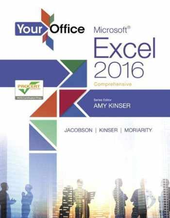 9780134479569-0134479564-Your Office: Microsoft Excel 2016 Comprehensive (Your Office for Office 2016 Series)