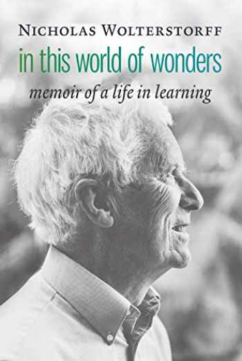 9780802876799-080287679X-In This World of Wonders: Memoir of a Life in Learning