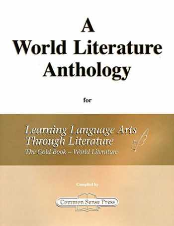 9781929683314-1929683316-A World Literature Anthology for Learning Language Arts Through Literature The Gold Book - World Literature