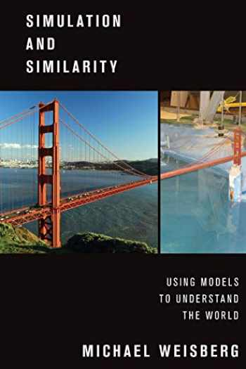 9780190265120-0190265124-Simulation and Similarity: Using Models to Understand the World (Oxford Studies in Philosophy of Science)