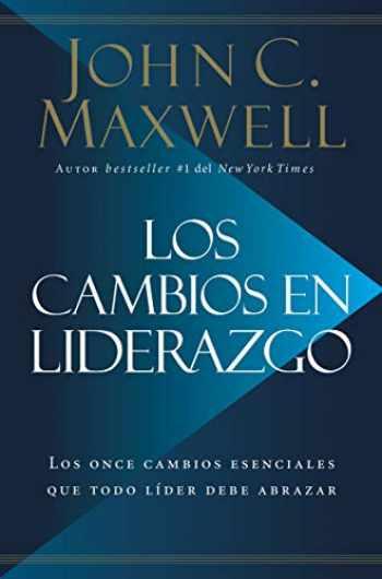 9780718096670-0718096673-Los cambios en liderazgo: Los once cambios esenciales que todo líder debe abrazar (Spanish Edition)