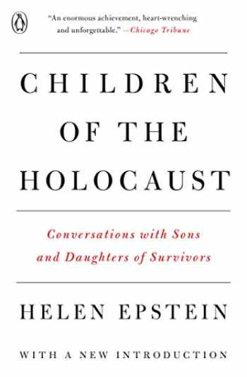 9780140112849-0140112847-Children of the Holocaust: Conversations with Sons and Daughters of Survivors