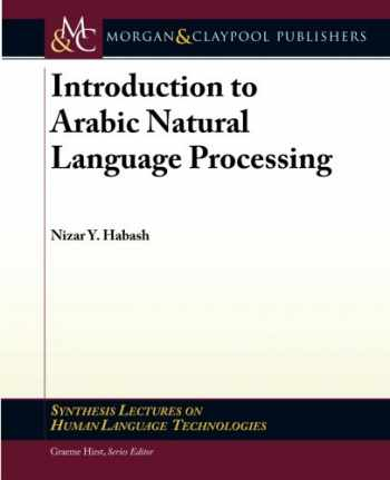 9781598297959-1598297953-Introduction to Arabic Natural Language Processing (Synthesis Lectures on Human Language Technologies)