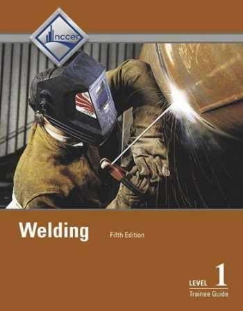 9780134163116-0134163117-Welding Level 1 Trainee Guide