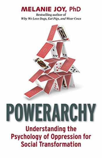 9781523086665-1523086661-Powerarchy: Understanding the Psychology of Oppression for Social Transformation