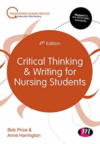 9781526445261-1526445263-Critical Thinking and Writing in Nursing (Transforming Nursing Practice Series)