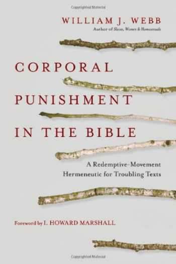 9780830827619-0830827617-Corporal Punishment in the Bible: A Redemptive-Movement Hermeneutic for Troubling Texts