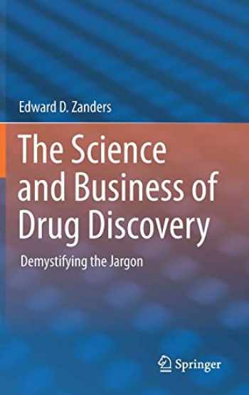 9781441999016-1441999019-The Science and Business of Drug Discovery: Demystifying the Jargon