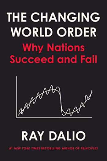 9781982160272-1982160276-The Changing World Order: Why Nations Succeed and Fail