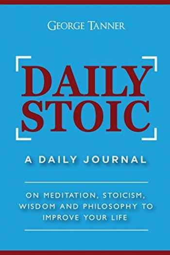 9781725541672-172554167X-Daily Stoic: A Daily Journal: On Meditation, Stoicism, Wisdom and Philosophy to Improve Your Life
