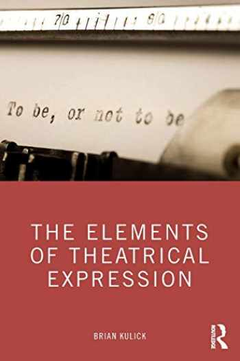 9780367352585-0367352583-The Elements of Theatrical Expression