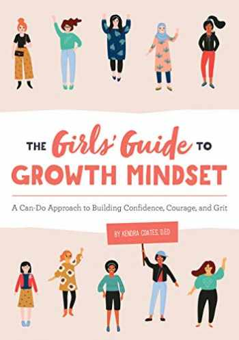 9781646110568-1646110560-The Girls' Guide to Growth Mindset: A Can-Do Approach to Building Confidence, Courage, and Grit
