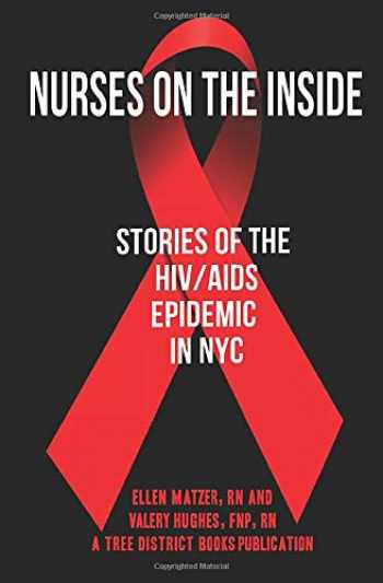 9781951072018-1951072014-Nurses On The Inside: Stories Of The HIV/AIDS Epidemic In NYC