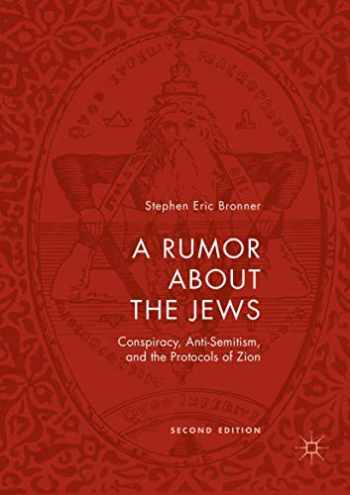 9783030070274-3030070271-A Rumor about the Jews: Conspiracy, Anti-Semitism, and the Protocols of Zion