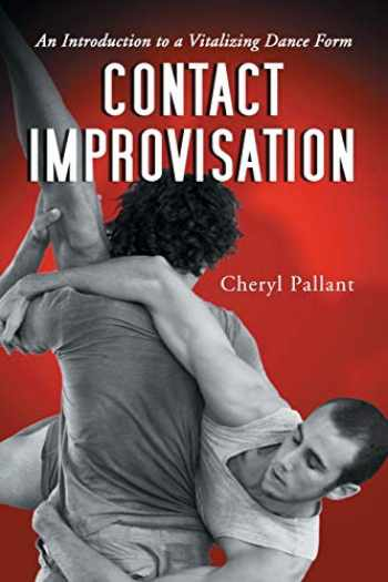 9780786426478-0786426470-Contact Improvisation: An Introduction to a Vitalizing Dance Form