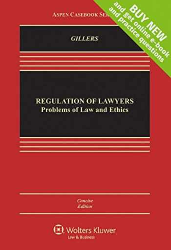 9781454856450-1454856459-Regulation of Lawyers: Problems of Law and Ethics, Concise Edition [Connected Casebook] (Aspen Casebook)