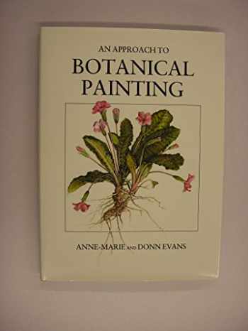 9780952086208-0952086204-An Approach to Botanical Painting