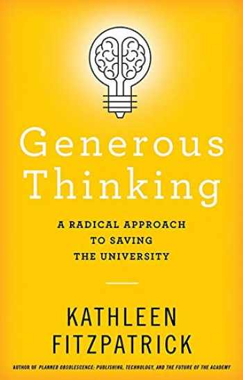 9781421429465-1421429462-Generous Thinking: A Radical Approach to Saving the University