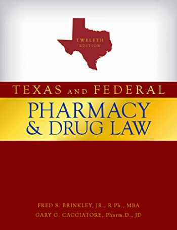 9780578582078-0578582074-Texas and Federal Pharmacy and Drug Law, 12th Edition (2020)