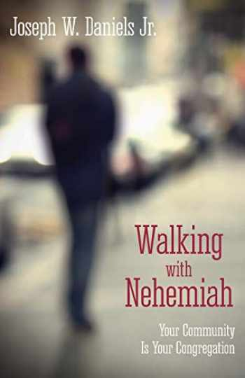 9781426781933-1426781938-Walking with Nehemiah: Your Community Is Your Congregation