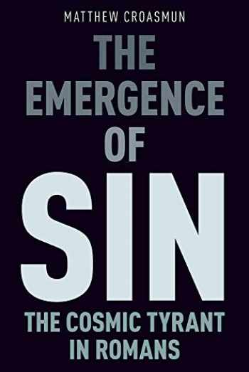 9780190096946-0190096942-The Emergence of Sin: The Cosmic Tyrant in Romans