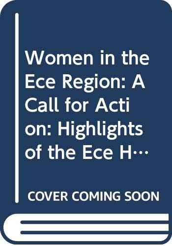 9789211007039-9211007038-Women in the Ece Region: A Call for Action: Highlights of the Ece High-Level Regional Preparatory Meeting for the Fourth World Conference on Wo