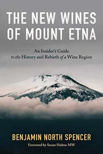 9780986439063-0986439061-The New Wines of Mount Etna: An Insider's Guide to the History and Rebirth of a Wine Region