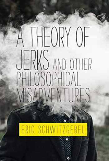 9780262043090-0262043092-A Theory of Jerks and Other Philosophical Misadventures (The MIT Press)
