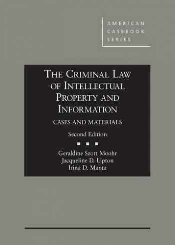 9781628103502-1628103507-The Criminal Law of Intellectual Property and Information, Cases and Materials 2d (American Casebook Series)