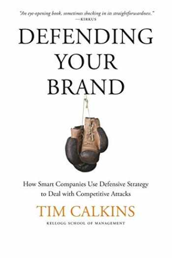 9781137278753-1137278757-Defending Your Brand: How Smart Companies use Defensive Strategy to Deal with Competitive Attacks