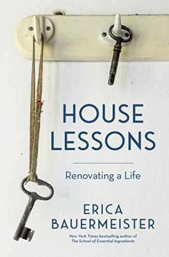 9781632172440-1632172445-House Lessons: Renovating a Life