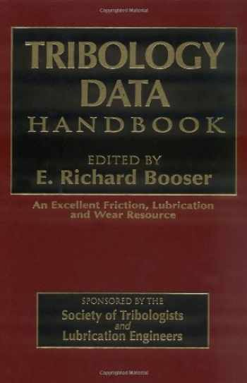 9780849339042-0849339049-Tribology Data Handbook: An Excellent Friction, Lubrication, and Wear Resource (Handbook of Lubrication)